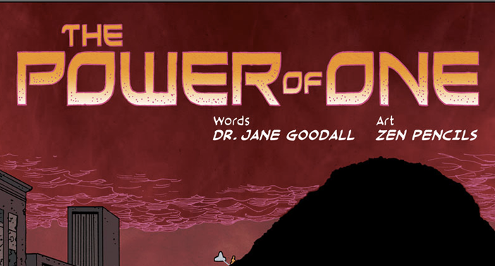 The Power of One Comic Inspired by Dr  Goodall - Jane Goodall's Good