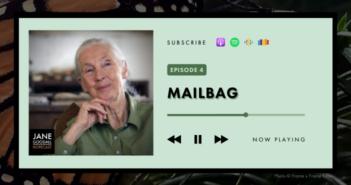 JANE GOODALL HOPECAST: PODCAST EP 4 – HOPECASTER MAILBAG