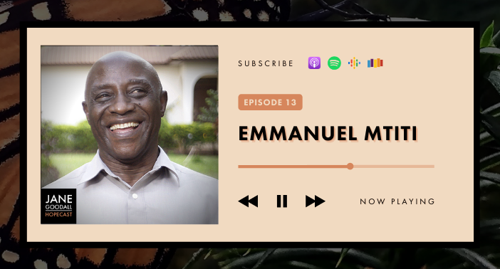 Jane Goodall Hopecast Episode 13: Emmanuel Mtiti