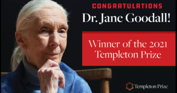 Dr. Jane Goodall Honored as Templeton Prize Laureate for 2021