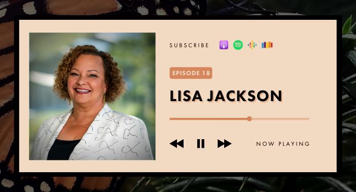 Lisa Jackson – Hope Is Investing in Change (Jane Goodall Hopecast Episode #18)